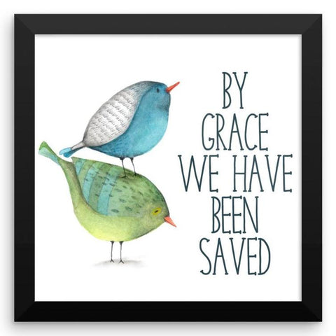 By Grace we have been Saved - Framed Art Print