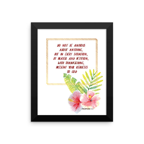 Do Not be Anxious - Philippians - Framed Print