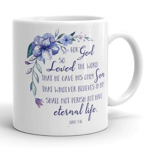 John 3:16 Mug - For God So Loved the World - 11oz or 15oz