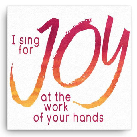 I Sing for Joy - Canvas Art Print