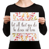 Let all that you do be done in Love - Canvas Art Print