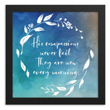 His Compassions Never Fail | Framed Bible Verse Art Print