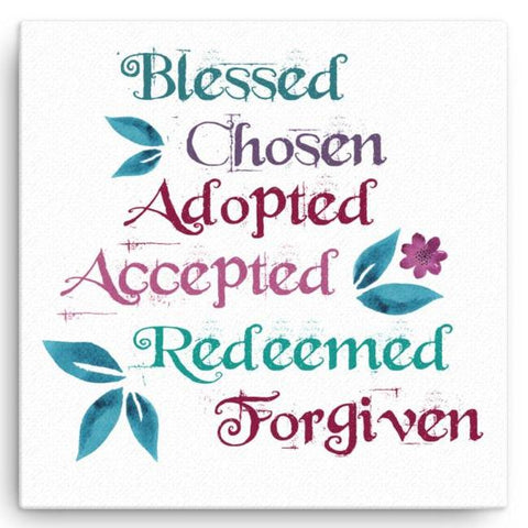 Blessed, Chosen, Adopted - Canvas Art Print