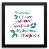 Blessed, Chosen, Adopted - Framed Art Print