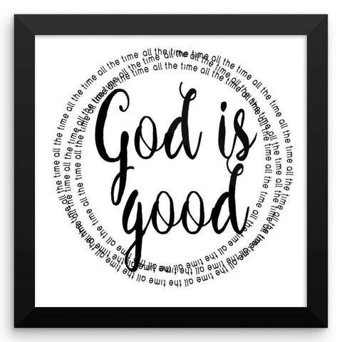 God is Good - All the Time - Framed Art Print