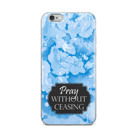 Pray without Ceasing - iPhone Case