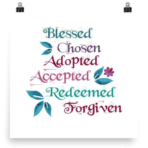 Blessed, Chosen, Adopted - Poster Art Print