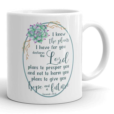 I Know the Plans I Have for You -  Jeremiah - White Mug 11 oz or 15 oz