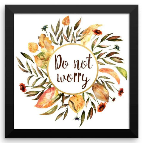 Do not Worry - Framed Art Print