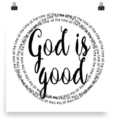God Is Good All The Time Poster Art Print Praisequotes