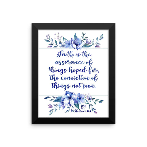 Faith is the Assurance -  Hebrews - Framed Print