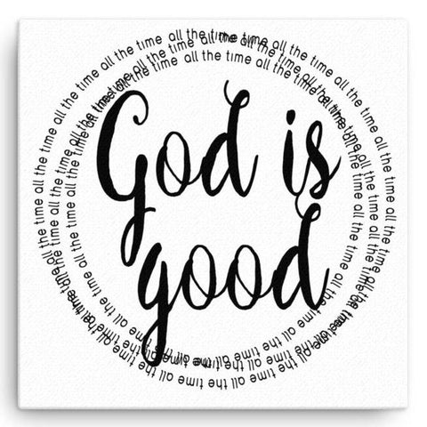 God is Good - All the Time - Canvas Art Print