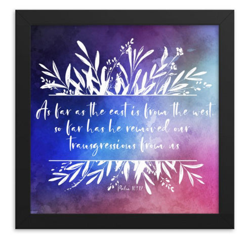 As Far as the East is from the West | Framed Bible Verse Art Print