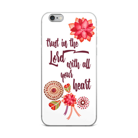 Trust in the Lord - iPhone Case