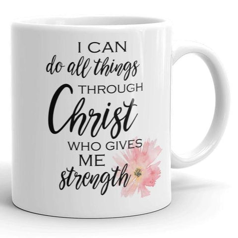 I Can Do All Things Through Christ - Classic Mug (11 oz)
