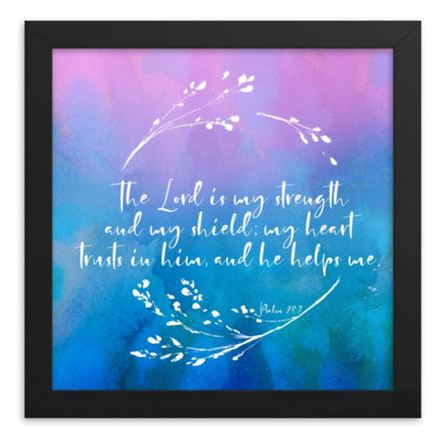 The Lord is my Strength | Framed Bible Verse Art Print