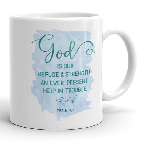 God is Our Refuge and Strength - Psalms - White Mug 11 oz or 15 oz