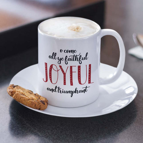 Christmas Coffee Cup - O Come All Ye Faithful - Typography - Ceramic Cup 11oz or 15oz - Xmas Hostess Gift or Present for Mother