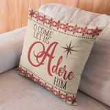 Christmas Throw Cushion with Words - O Come Let Us Adore Him - Red Beige and Brown - 18 x 18 Square