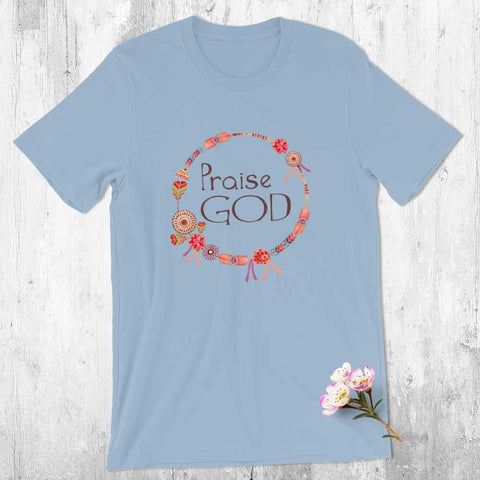 Praise God - Womens T-Shirt
