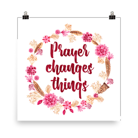 Prayer Changes Things - Downloadable Art Print