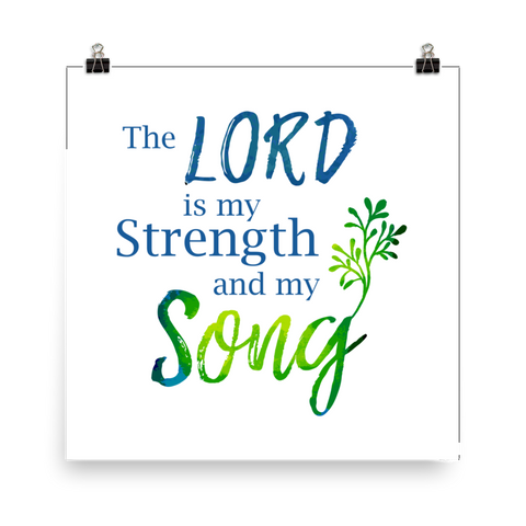 The Lord is My Strength and My Song - Downloadable Art Print