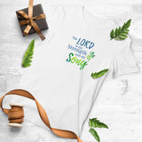 The Lord is my Strength and Song Womens T-Shirt