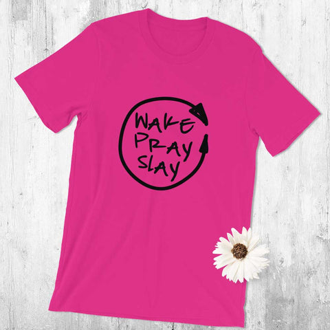 Wake Pray Slay Womens T-Shirt