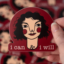 "Vinyl sticker with the image of a girl with curly dark hair and the words ""I can and I will"" on the bottom."