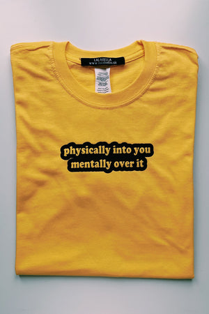Physically Into It, Mentally Over It Tee Lalabella