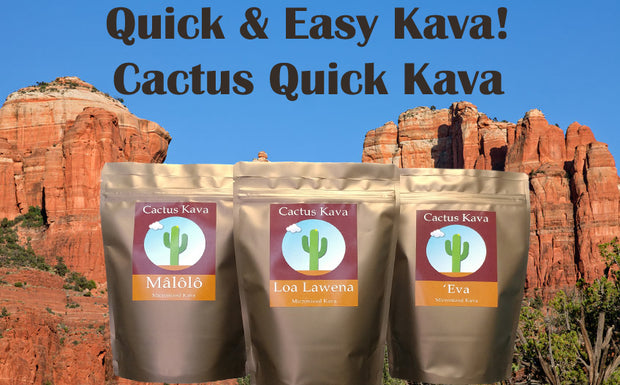 Cactus Quick Kava - Micronized Kava for Instant Use