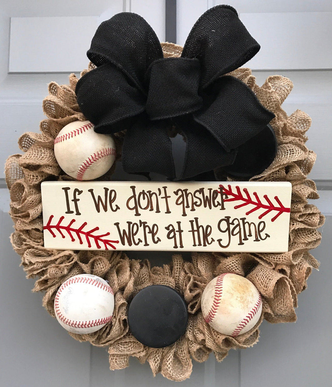 Hockey Wreath, Sports Wreath, If We Don't Answer We're At The Game Burlap Wreath, Baseball Wreath
