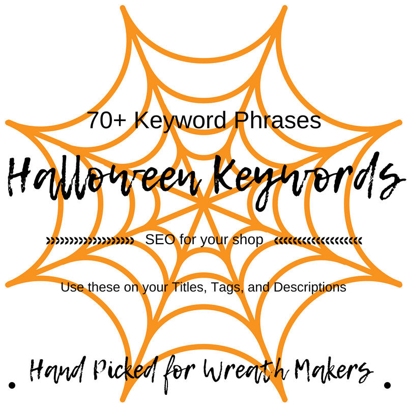 Halloween Keywords, Halloween SEO, SEO Keywords, Etsy Help, Etsy SEO, Etsy Keywords, Wreath Keywords