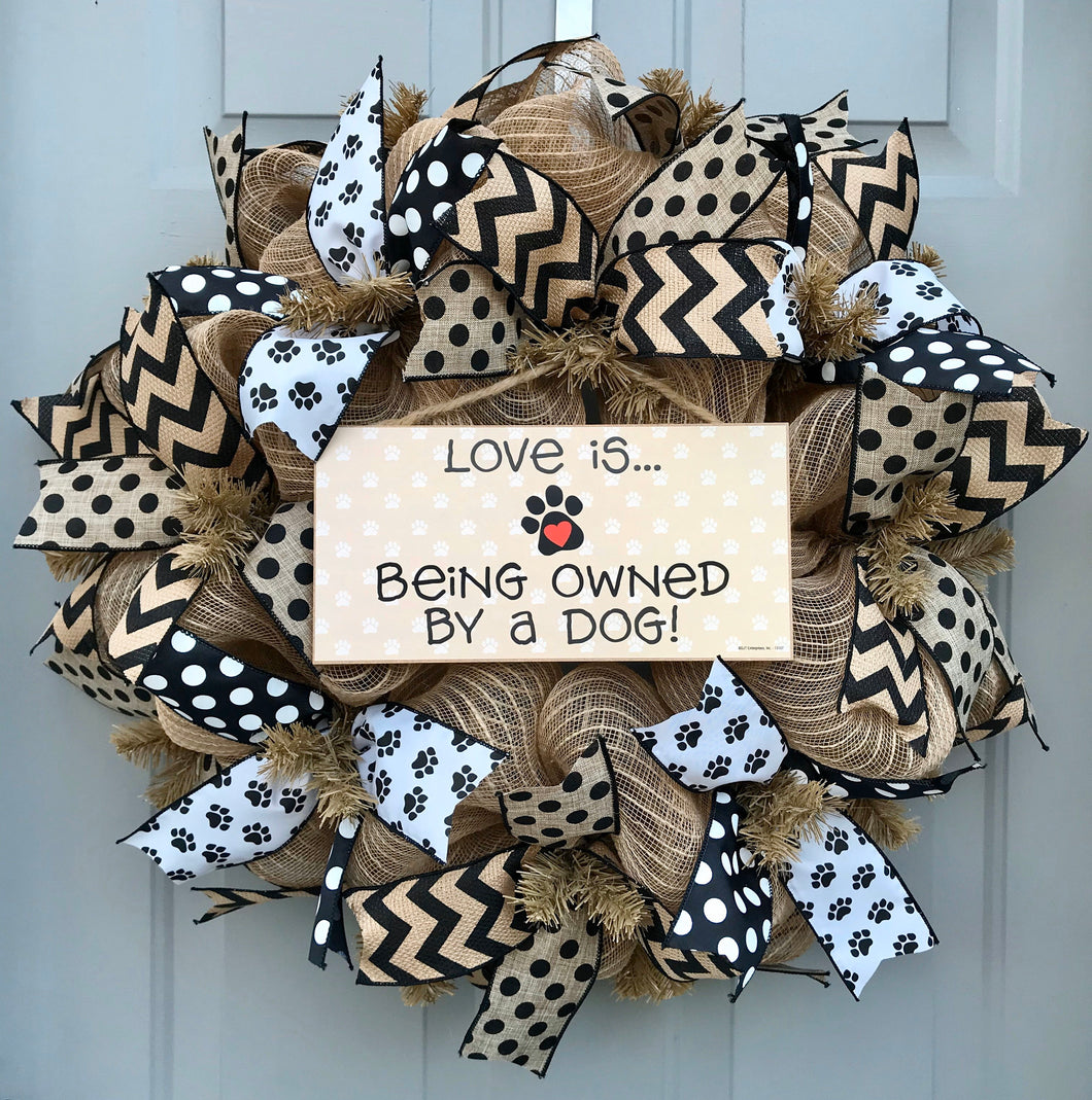 Love is Being Owned By A Dog Black and Brown Burlap Deco Mesh Wreath, Pet Decor