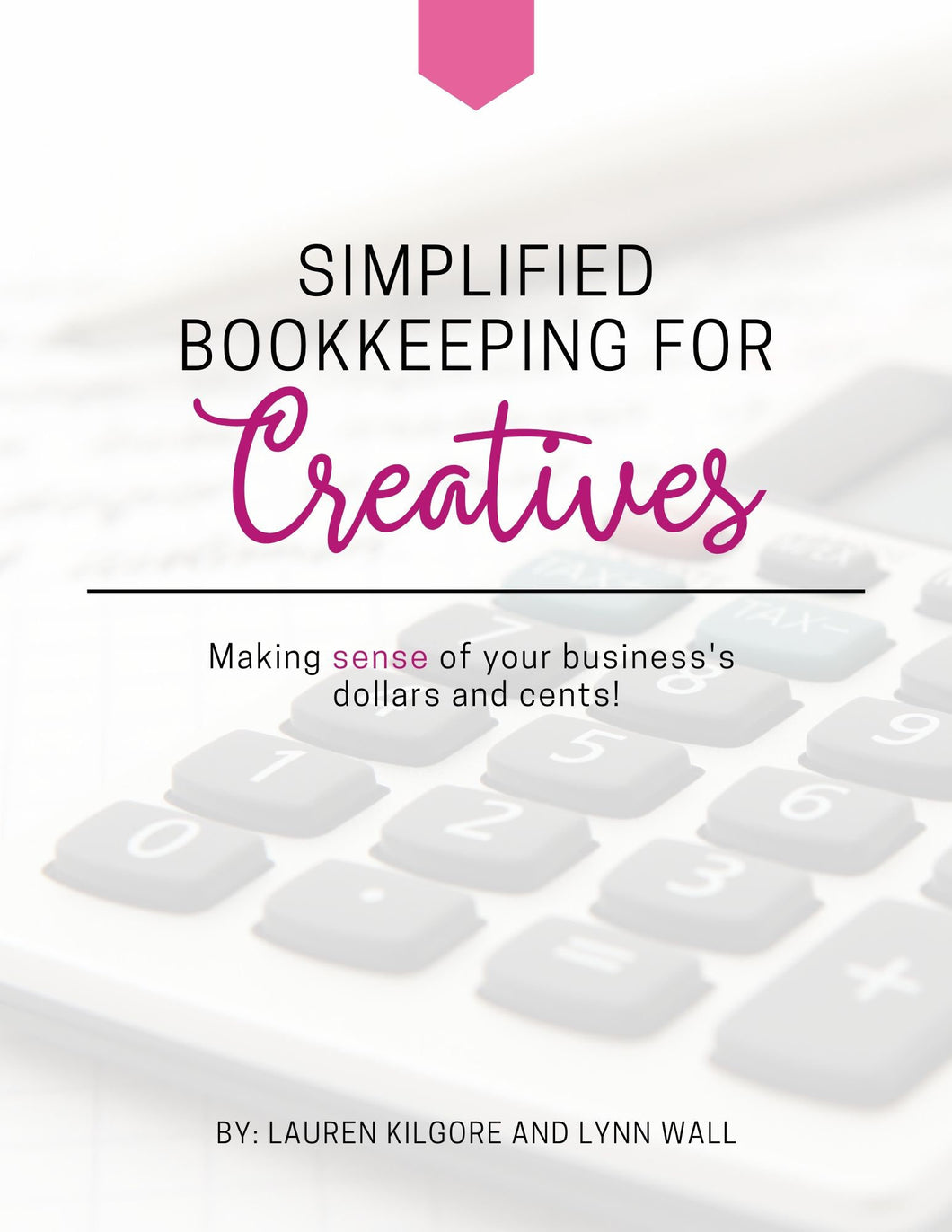 Bookkeeping Guide, Simplified Bookkeeping for Creatives, Learn Accounting for Small Business Owners with Templates