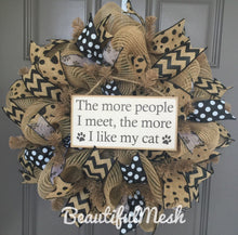 Cat Wreath, Pet Wreath, Cat Decor, The More People I Meet The More I Like My Cat, Burlap Wreath