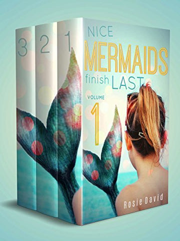 Nice Mermaids Finish Last: Vol. 1 (A Young Adult Mermaid Romance)