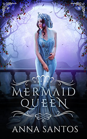 Mermaid Queen: A Little Mermaid Fairy Tale Retelling