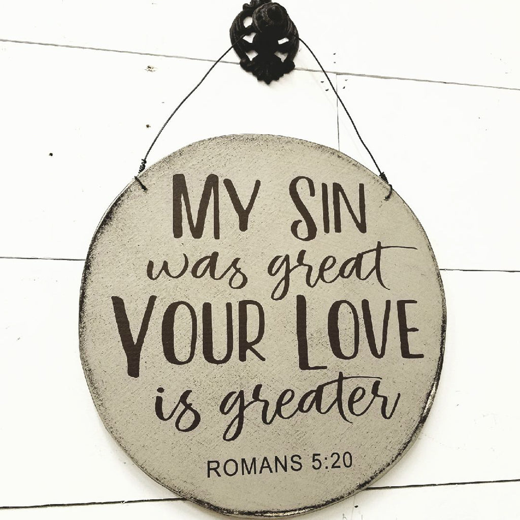 My sin was great Your Love