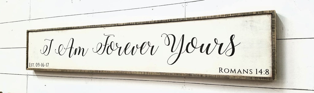 I am forever yours! (Custom Wedding Sign)