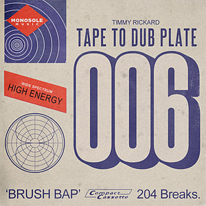 Timmy Rickard - Tape to Dub Plate vol. 6: Brush Bap