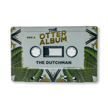 Load image into Gallery viewer, The Dutchman - The Otter Album (Limited Edition Cassette)