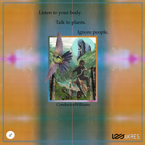 Conductor Williams - Listen to your body. Talk to plants. Ignore people. (Limited Edition Cassette)