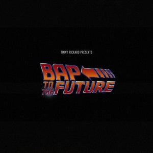 Timmy Rickard - Bap to the Future