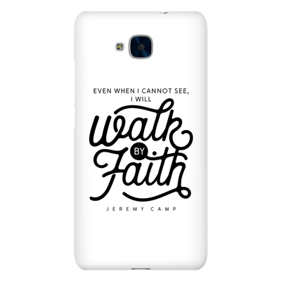 Walk By Faith Phone Covers