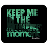 Keep Me In The Moment - Waves - Mousepad