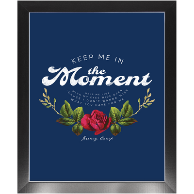 Keep Me In The Moment - Rose - Framed Art