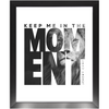 Keep Me In The Moment - Lion - Framed Art