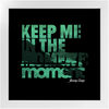Keep Me In The Moment - Waves - Framed Art