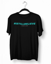 I Still Believe # Shirt- Unisex